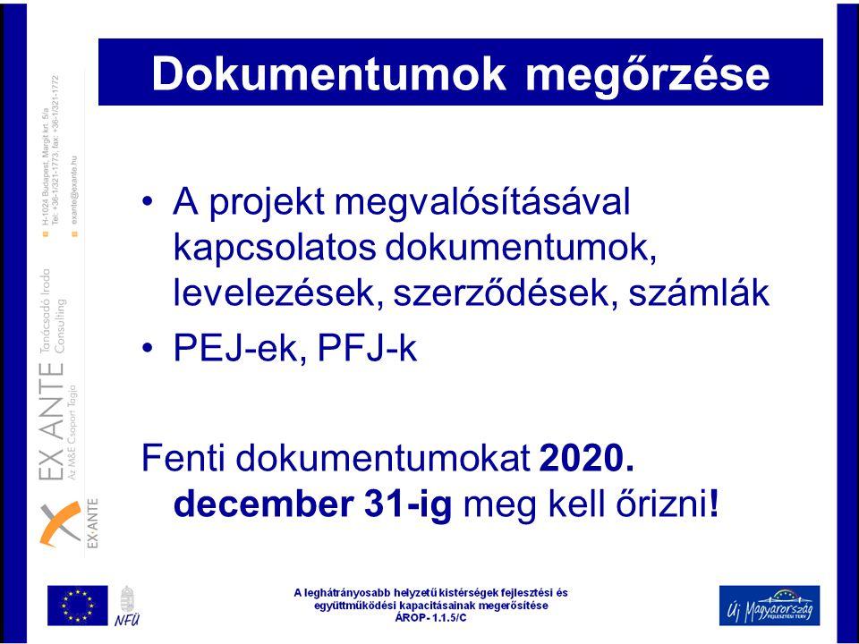 Dokumentumok megőrzése •A projekt megvalósításával kapcsolatos dokumentumok, levelezések, szerződések, számlák •PEJ-ek, PFJ-k Fenti dokumentumokat 202
