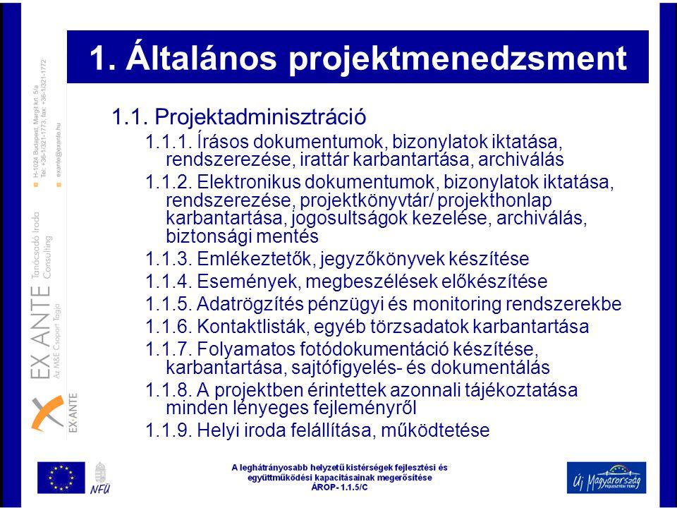 1. Általános projektmenedzsment 1.1. Projektadminisztráció 1.1.1. Írásos dokumentumok, bizonylatok iktatása, rendszerezése, irattár karbantartása, arc