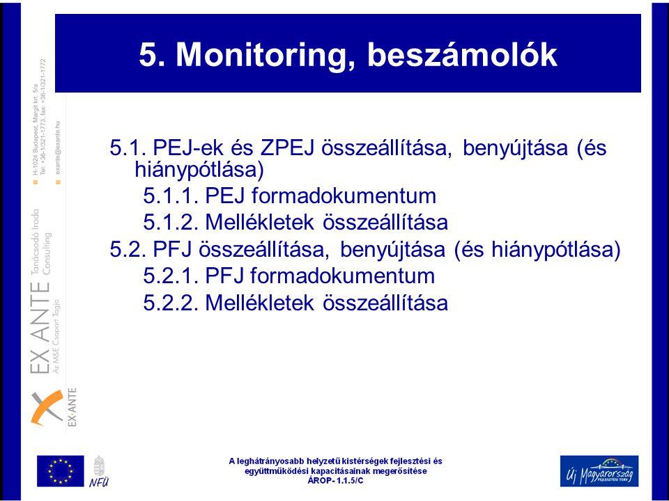 5. Monitoring, beszámolók 5.1. PEJ-ek és ZPEJ összeállítása, benyújtása (és hiánypótlása) 5.1.1. PEJ formadokumentum 5.1.2. Mellékletek összeállítása