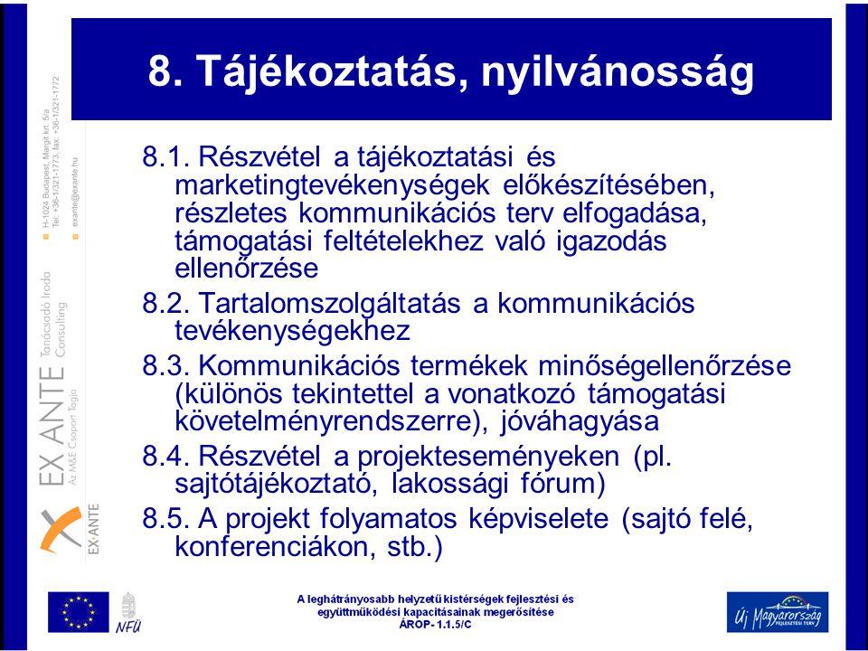 8. Tájékoztatás, nyilvánosság 8.1. Részvétel a tájékoztatási és marketingtevékenységek előkészítésében, részletes kommunikációs terv elfogadása, támog