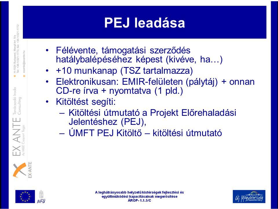 PEJ leadása •Félévente, támogatási szerződés hatálybalépéséhez képest (kivéve, ha…) •+10 munkanap (TSZ tartalmazza) •Elektronikusan: EMIR-felületen (p