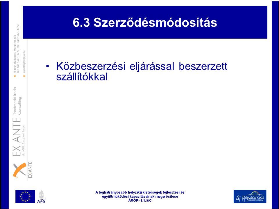 6.3 Szerződésmódosítás •Közbeszerzési eljárással beszerzett szállítókkal