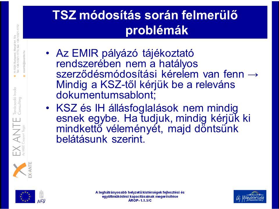 TSZ módosítás során felmerülő problémák •Az EMIR pályázó tájékoztató rendszerében nem a hatályos szerződésmódosítási kérelem van fenn → Mindig a KSZ-t