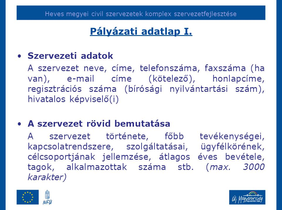 Heves megyei civil szervezetek komplex szervezetfejlesztése Pályázati adatlap I.