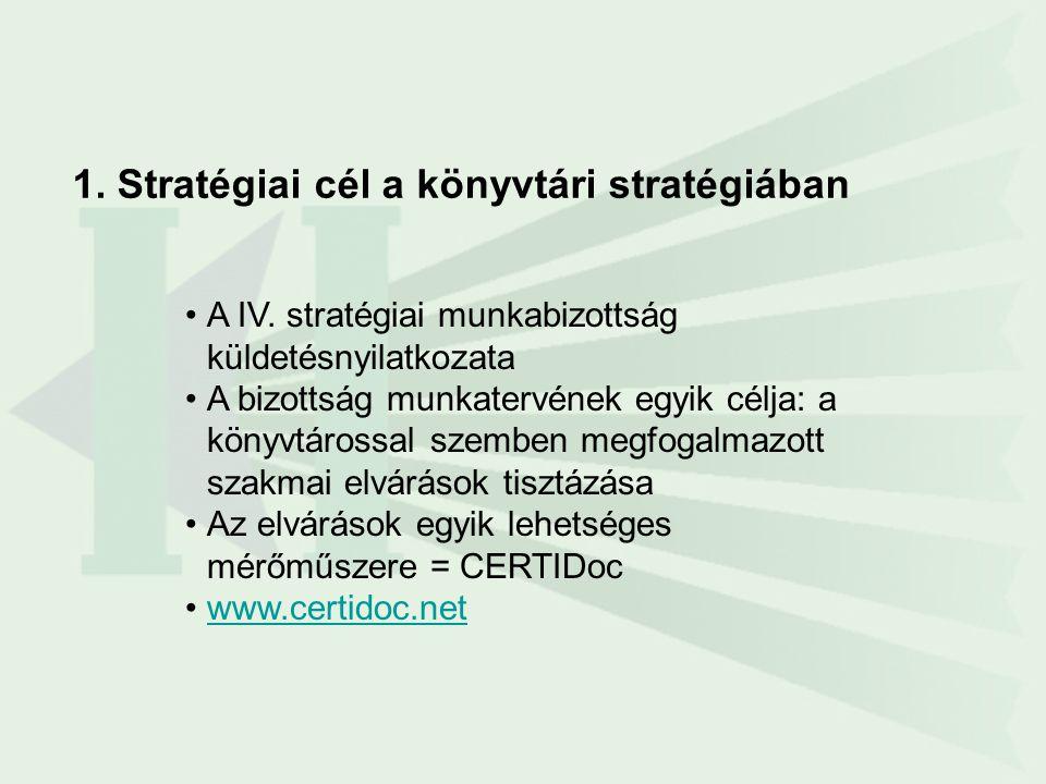 •A IV. stratégiai munkabizottság küldetésnyilatkozata •A bizottság munkatervének egyik célja: a könyvtárossal szemben megfogalmazott szakmai elvárások