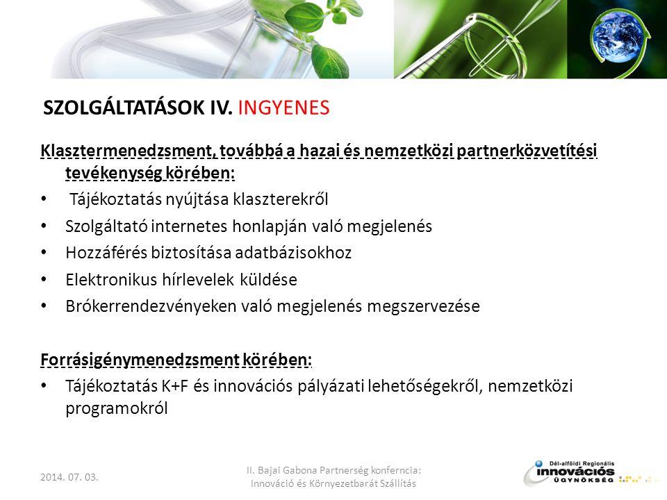 Klasztermenedzsment, továbbá a hazai és nemzetközi partnerközvetítési tevékenység körében: • Tájékoztatás nyújtása klaszterekről • Szolgáltató interne