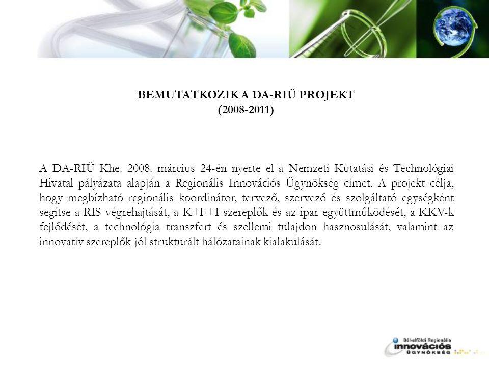 BEMUTATKOZIK A DA-RIÜ PROJEKT (2008-2011) A DA-RIÜ Khe.