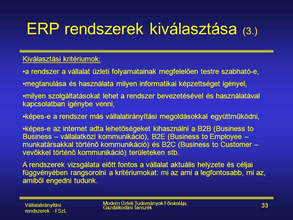 Vállalatirányítási rendszerek - FSzL Modern Üzleti Tudományok Főiskolája, Gazdálkodási Tanszék 33 ERP rendszerek kiválasztása (3.) Kiválasztási kritér