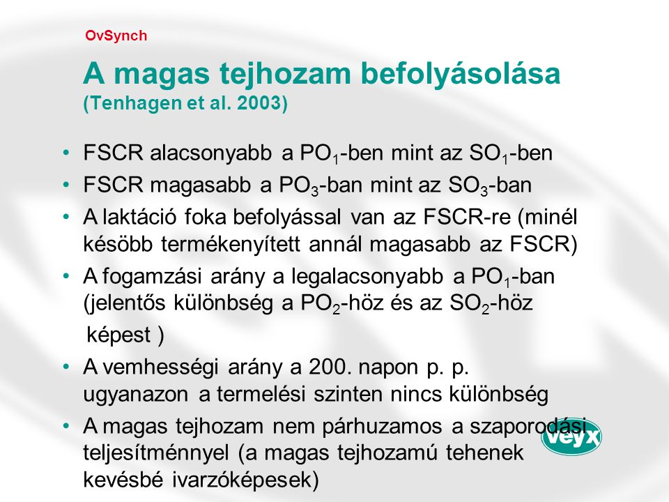 •FSCR alacsonyabb a PO 1 -ben mint az SO 1 -ben •FSCR magasabb a PO 3 -ban mint az SO 3 -ban •A laktáció foka befolyással van az FSCR-re (minél késöbb