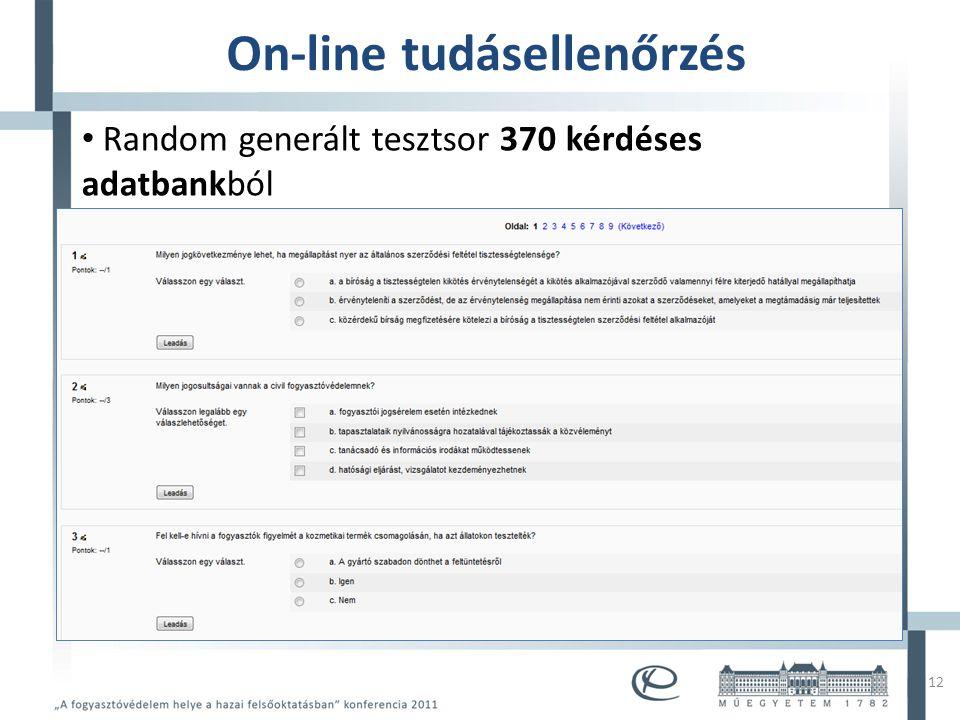 Mintacím szerkesztése • Mintaszöveg szerkesztése – Második szint • Harmadik szint – Negyedik szint » Ötödik szint On-line tudásellenőrzés • Random generált tesztsor 370 kérdéses adatbankból 12