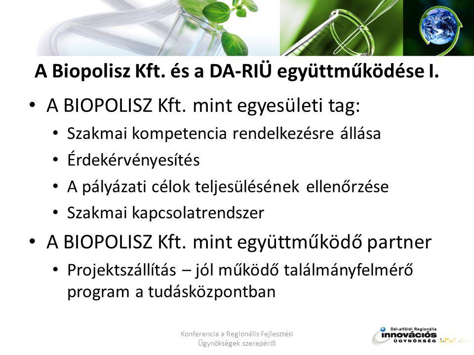 A Biopolisz Kft. és a DA-RIÜ együttműködése I. • A BIOPOLISZ Kft.