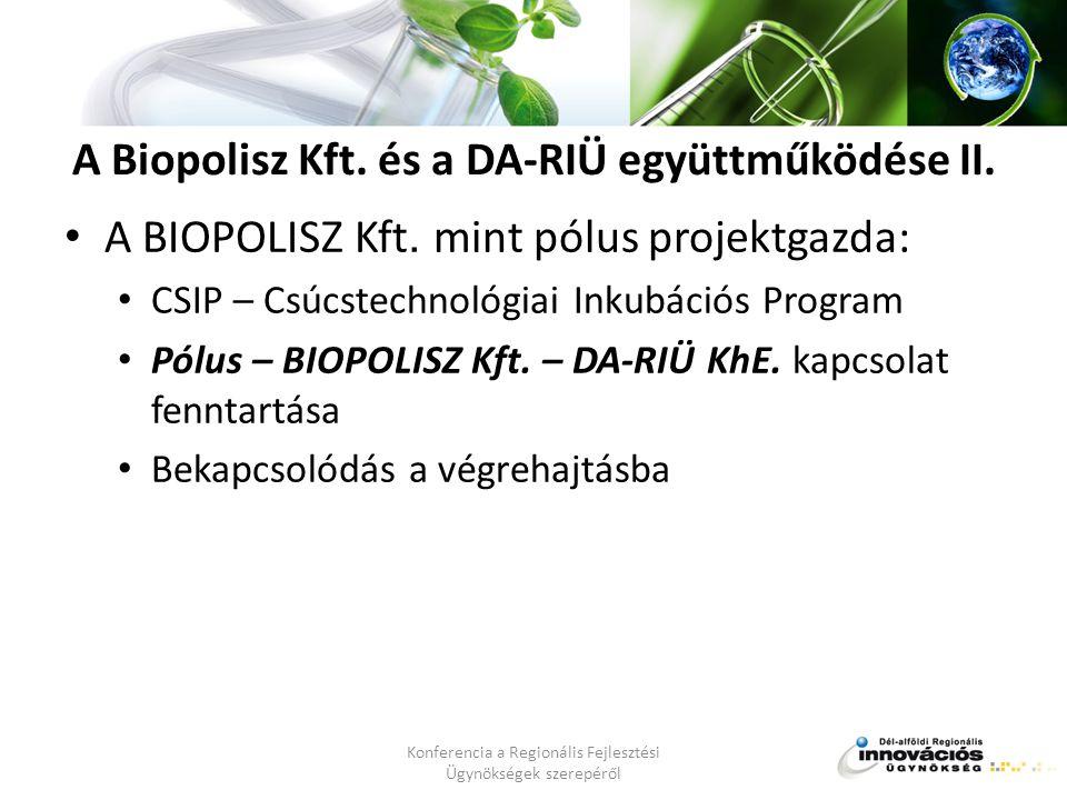 A Biopolisz Kft. és a DA-RIÜ együttműködése II. • A BIOPOLISZ Kft.