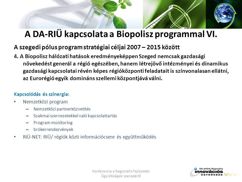 A DA-RIÜ kapcsolata a Biopolisz programmal VI.