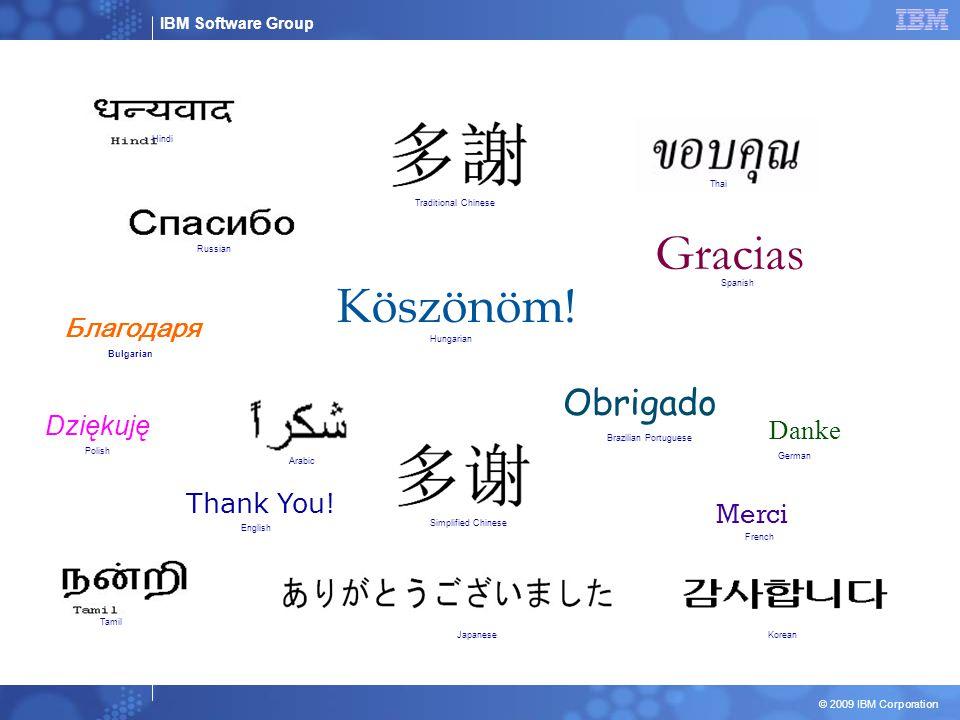 IBM Software Group © 2009 IBM Corporation Köszönöm.