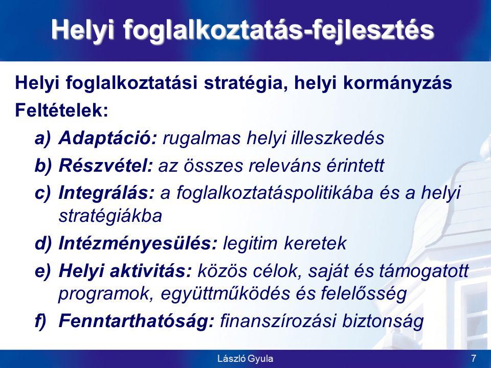 László Gyula8 Siker-kritériumok 1.Egyetértés a partnerség és a megállapodás szükségességéről 2.