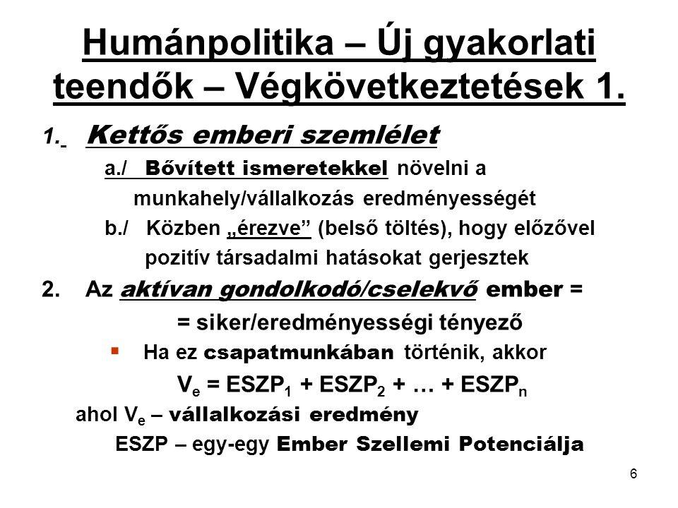 6 Humánpolitika – Új gyakorlati teendők – Végkövetkeztetések 1.
