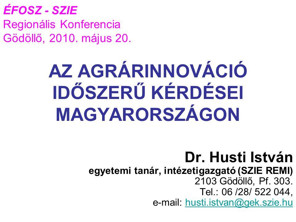 Dr.Husti István egyetemi tanár, intézetigazgató (SZIE REMI) 2103 Gödöllő, Pf.