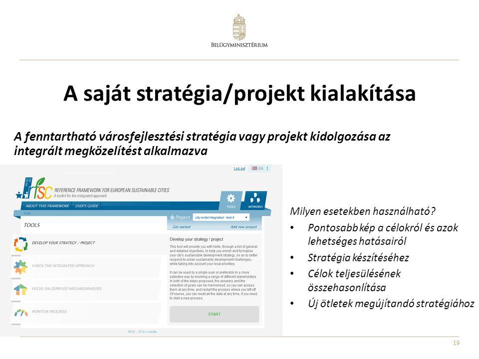 19 A saját stratégia/projekt kialakítása Milyen esetekben használható? • Pontosabb kép a célokról és azok lehetséges hatásairól • Stratégia készítéséh