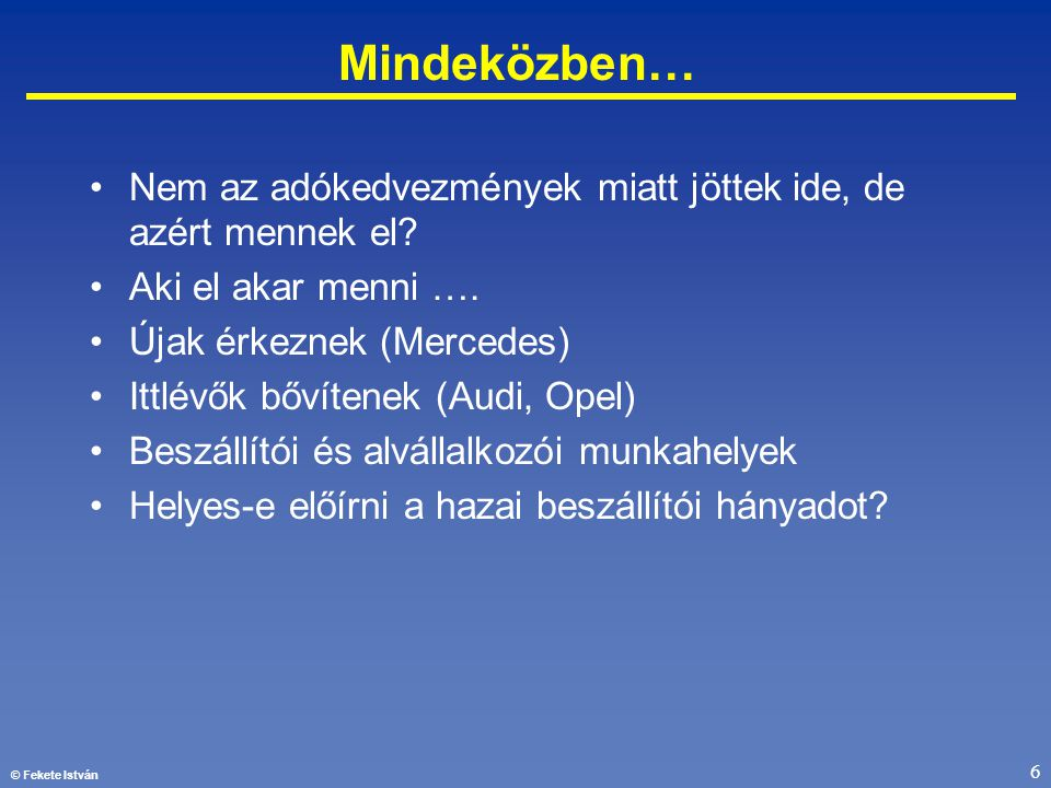 © Fekete István 27 A humántőke szerepe a vállalatnál: •a munkaerő költség vagy tőke .