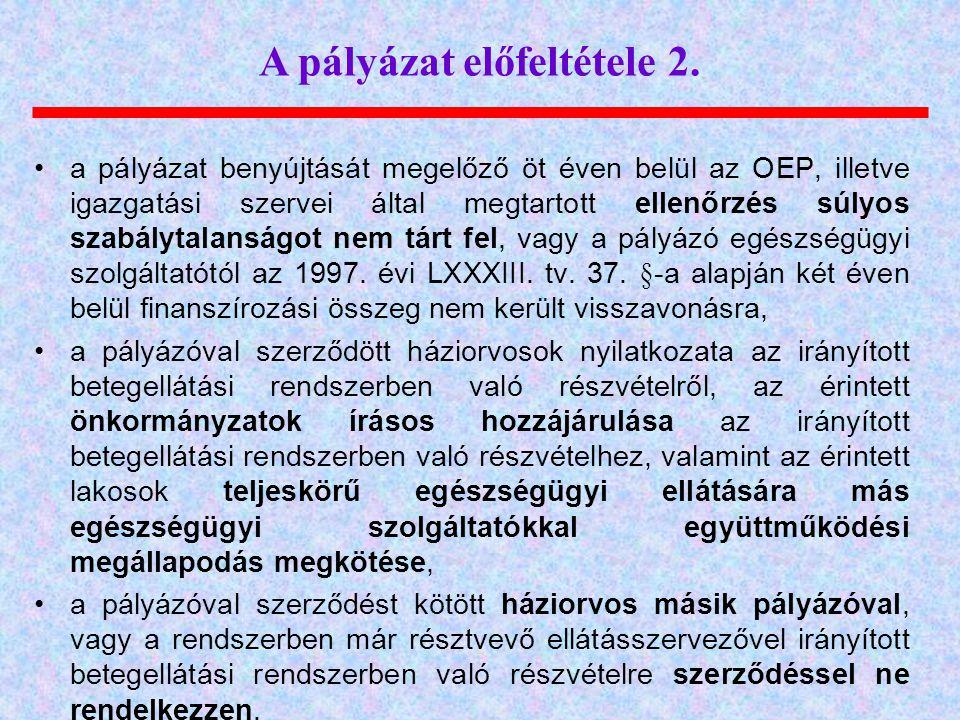 A pályázat előfeltétele 2. • a pályázat benyújtását megelőző öt éven belül az OEP, illetve igazgatási szervei által megtartott ellenőrzés súlyos szabá