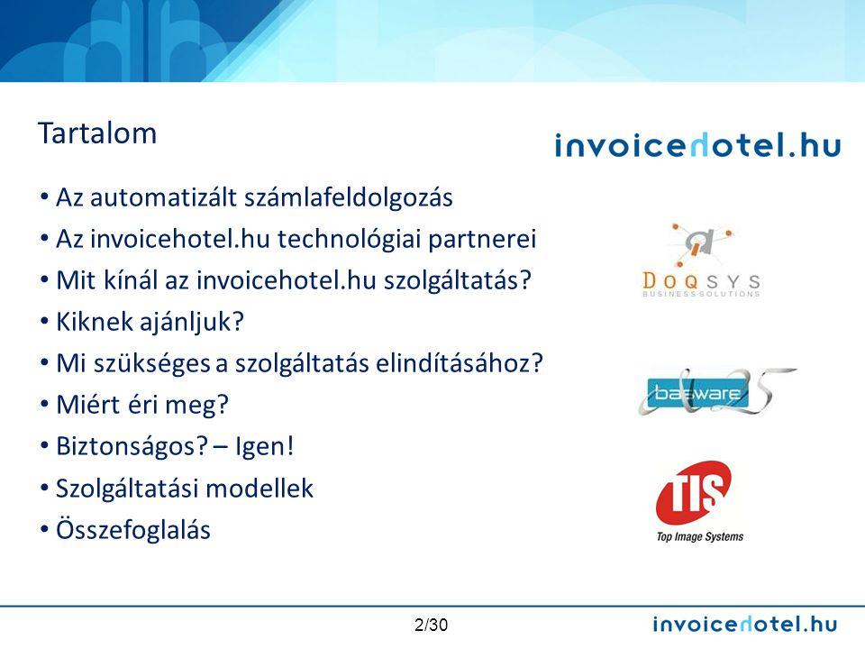 2/30 • Az automatizált számlafeldolgozás • Az invoicehotel.hu technológiai partnerei • Mit kínál az invoicehotel.hu szolgáltatás? • Kiknek ajánljuk? •