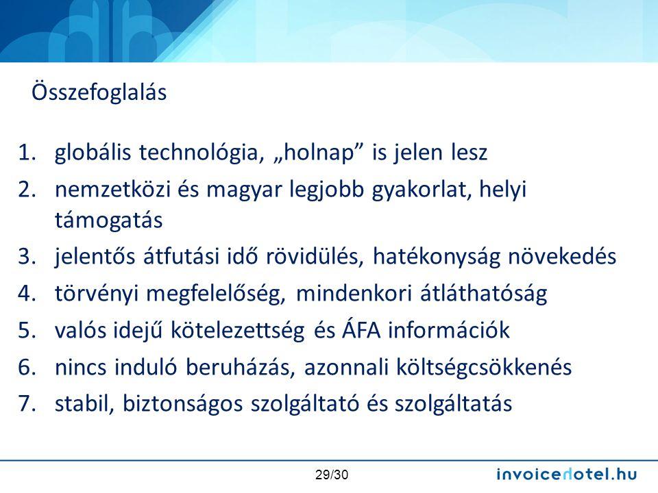 """29/30 1.globális technológia, """"holnap"""" is jelen lesz 2.nemzetközi és magyar legjobb gyakorlat, helyi támogatás 3.jelentős átfutási idő rövidülés, haté"""