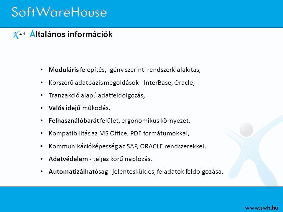 • Moduláris felépítés, igény szerinti rendszerkialakítás, • Korszerű adatbázis megoldások - InterBase, Oracle, • Tranzakció alapú adatfeldolgozás, • V
