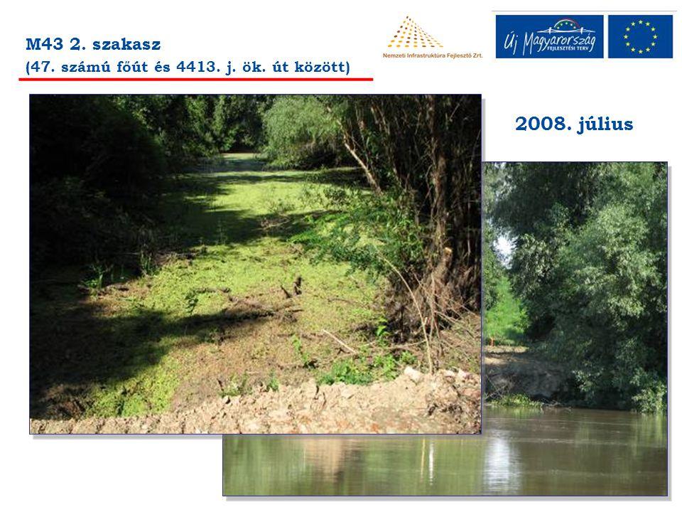 M43 2. szakasz (47. számú főút és 4413. j. ök. út között) 2008. július