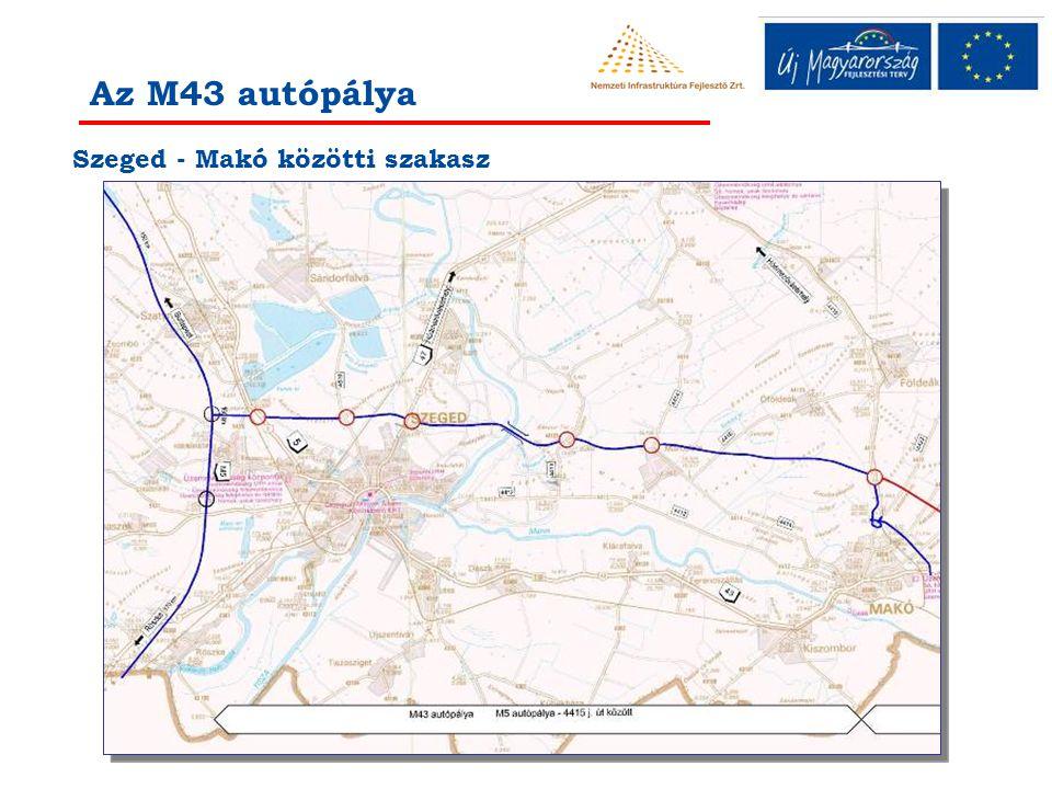 Szeged - Makó közötti szakasz Az M43 autópálya