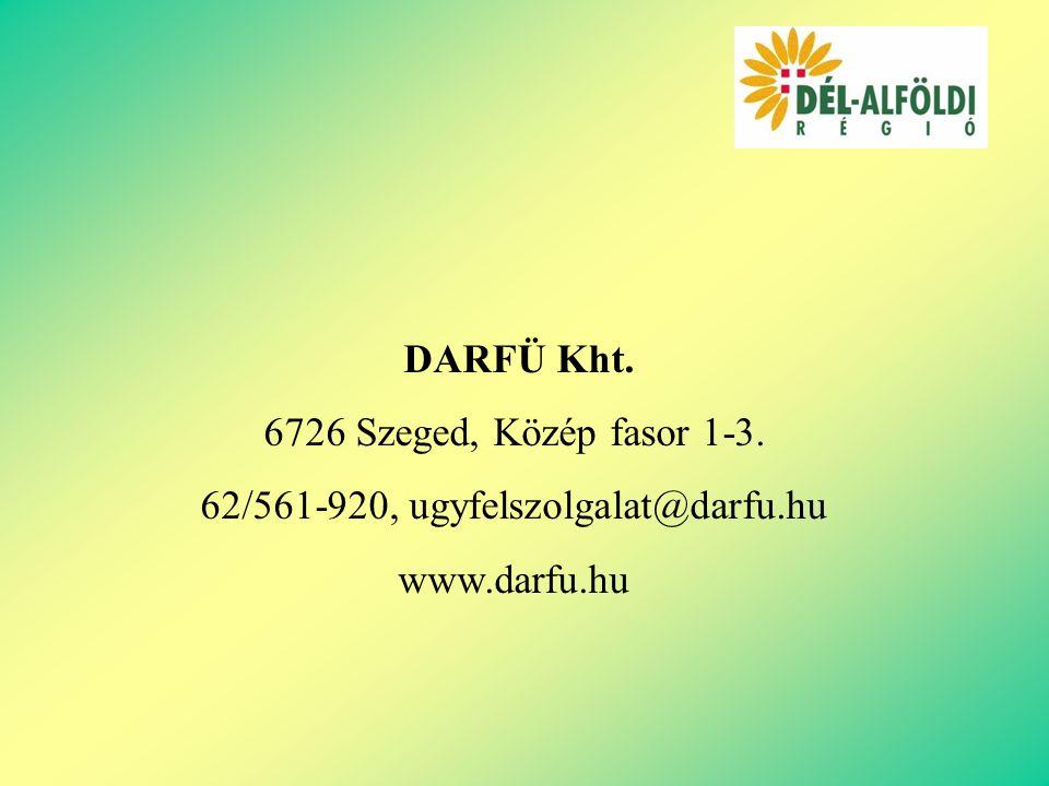 DARFÜ Kht. 6726 Szeged, Közép fasor 1-3. 62/561-920, ugyfelszolgalat@darfu.hu www.darfu.hu