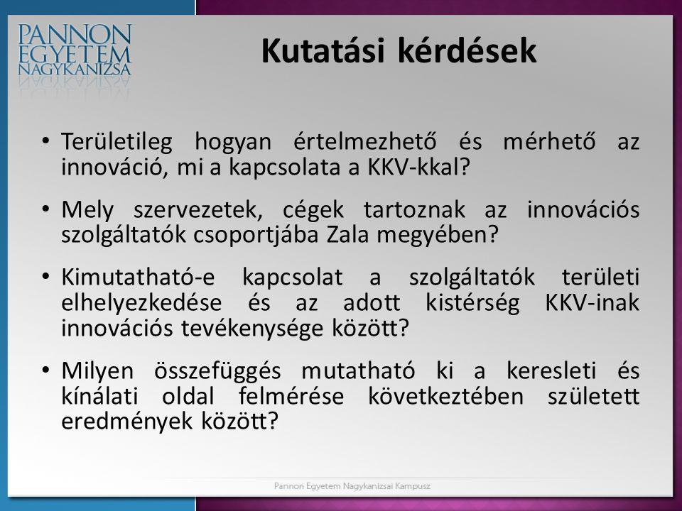 Kutatási kérdések • Területileg hogyan értelmezhető és mérhető az innováció, mi a kapcsolata a KKV-kkal? • Mely szervezetek, cégek tartoznak az innová