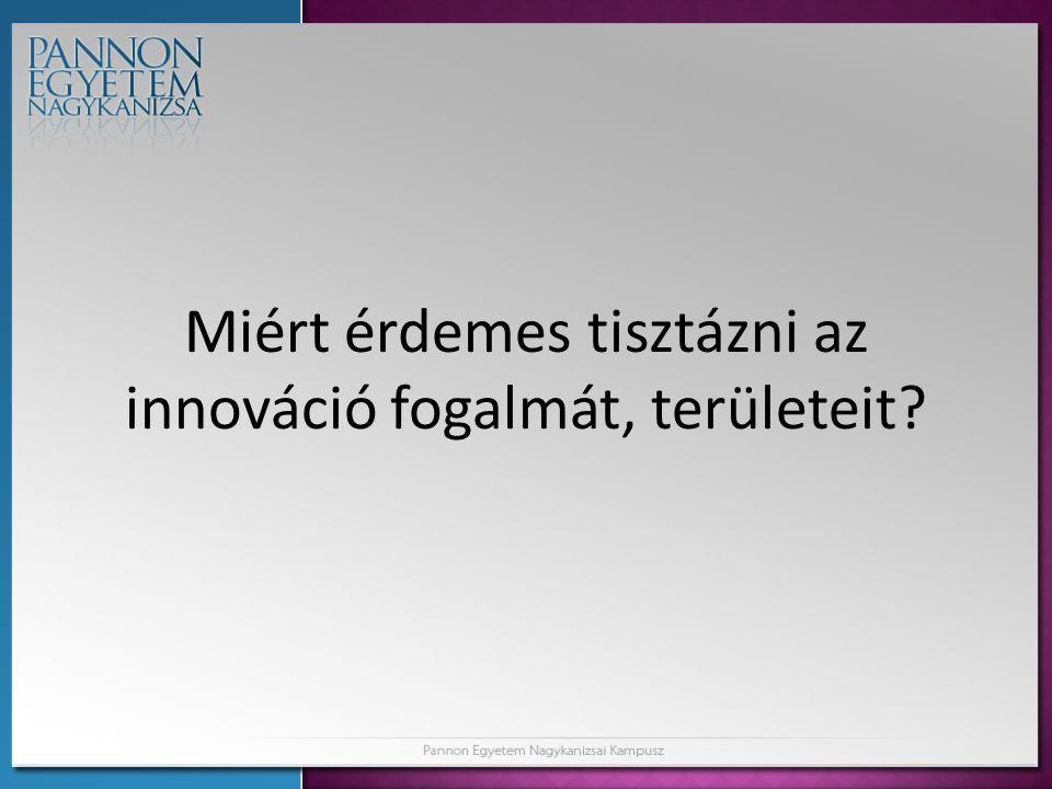 Kutatási kérdések • Területileg hogyan értelmezhető és mérhető az innováció, mi a kapcsolata a KKV-kkal.