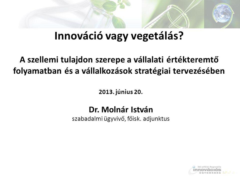 Innováció vagy vegetálás.