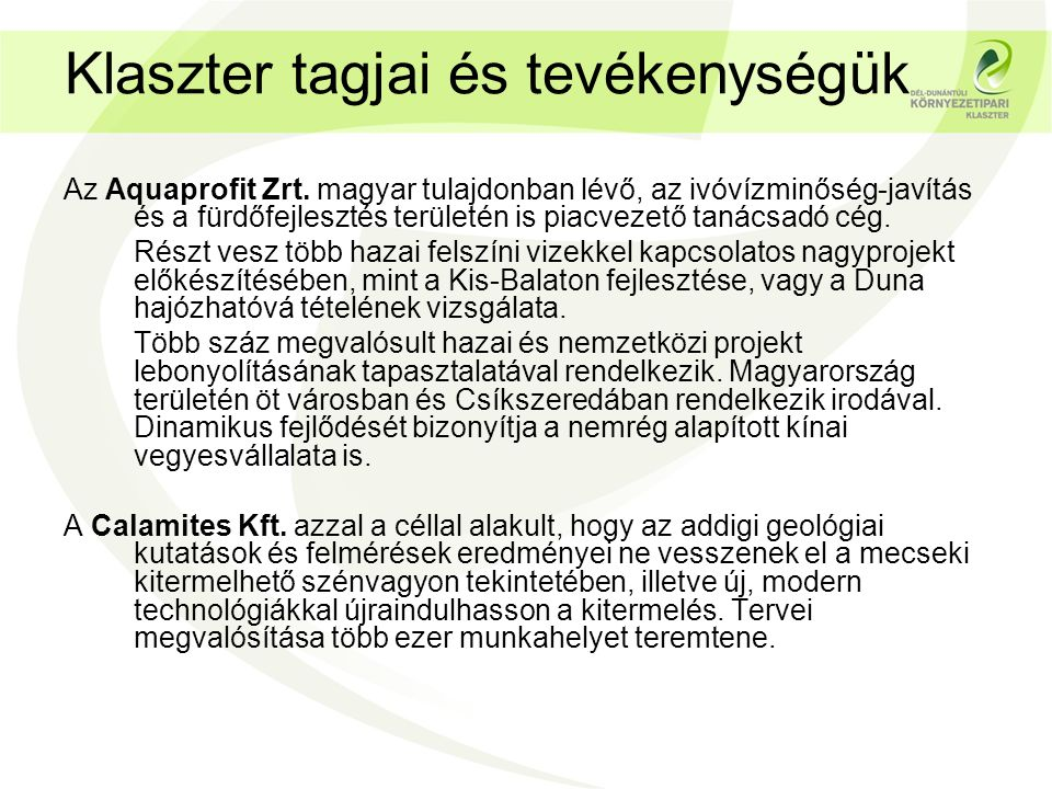 Klaszter tagjai és tevékenységük Az Aquaprofit Zrt.