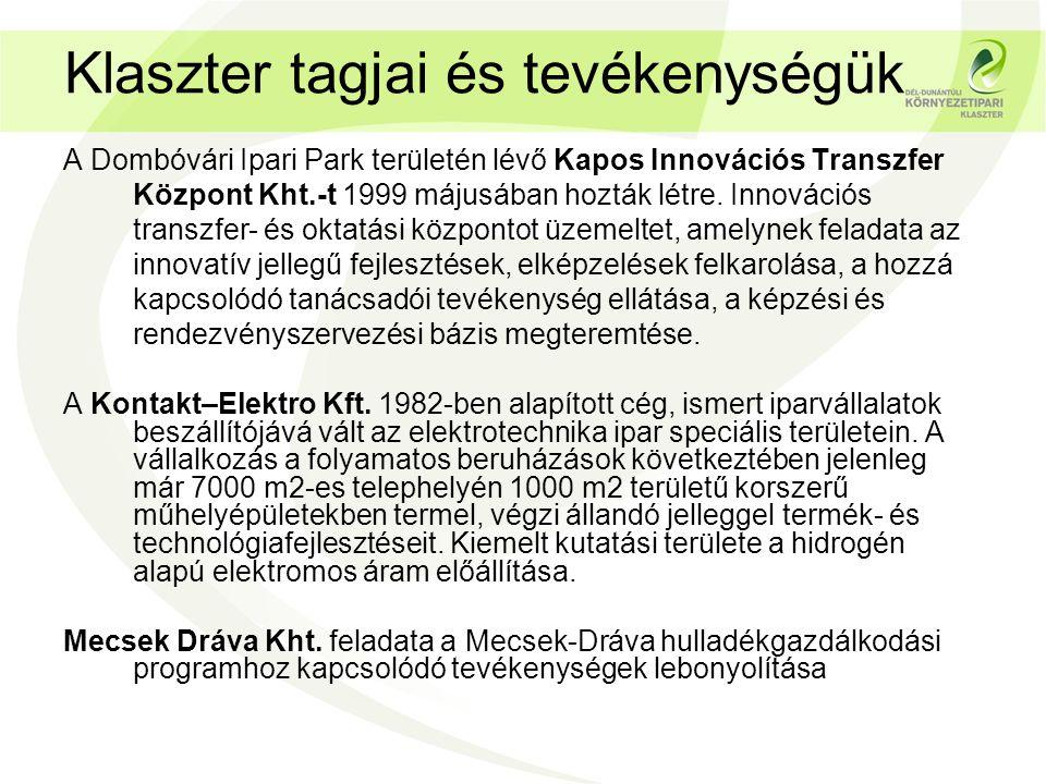 Klaszter tagjai és tevékenységük A Dombóvári Ipari Park területén lévő Kapos Innovációs Transzfer Központ Kht.-t 1999 májusában hozták létre.