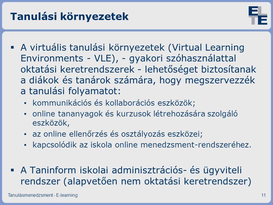 Tanulási környezetek  A virtuális tanulási környezetek (Virtual Learning Environments - VLE), - gyakori szóhasználattal oktatási keretrendszerek - le