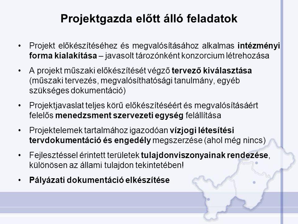 Projektgazda előtt álló feladatok •Projekt előkészítéséhez és megvalósításához alkalmas intézményi forma kialakítása – javasolt tározónként konzorcium