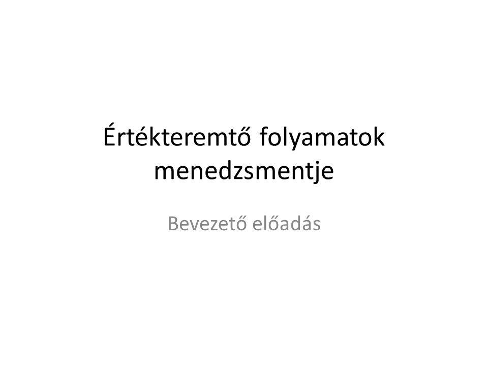 Kötelező irodalom • Polónyi István (2007): Tevékenységmenedzsment.