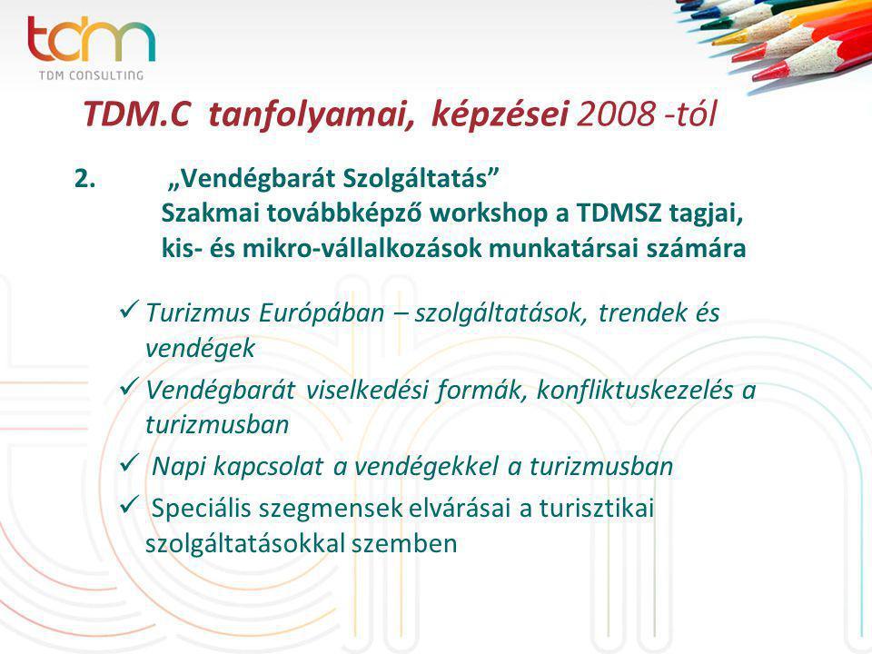 TDM.C tanfolyamai, képzései 2008 -tól 2.