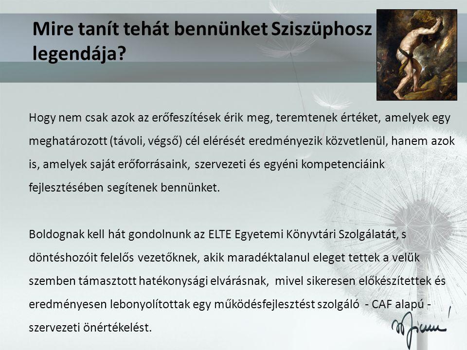 Mire tanít tehát bennünket Sziszüphosz legendája? Hogy nem csak azok az erőfeszítések érik meg, teremtenek értéket, amelyek egy meghatározott (távoli,
