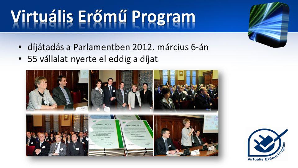 • díjátadás a Parlamentben 2012. március 6-án • 55 vállalat nyerte el eddig a díjat