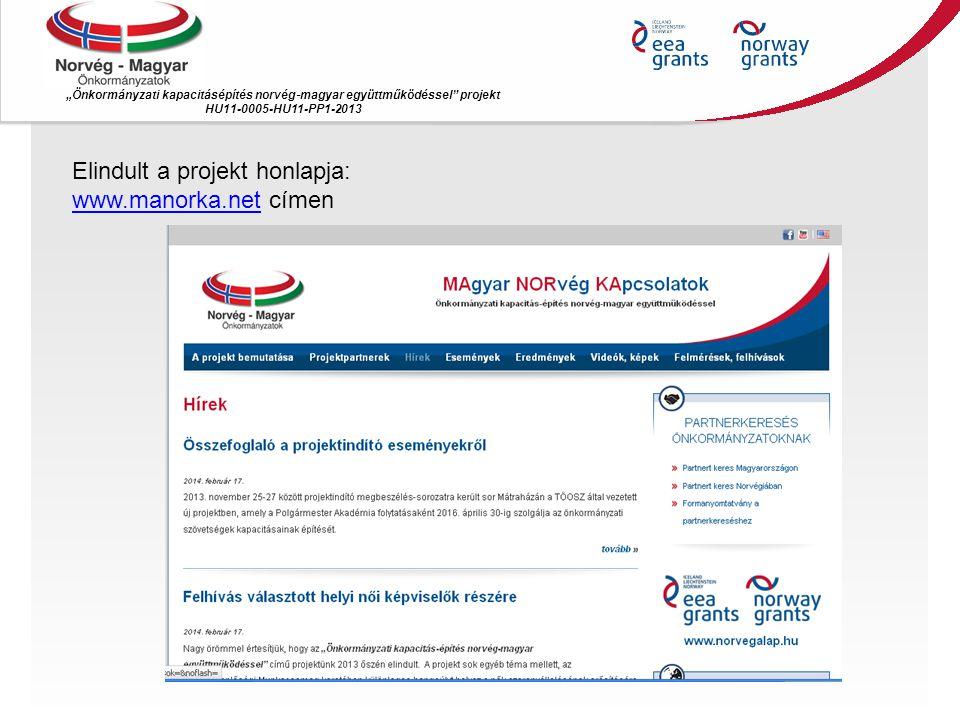 """""""Önkormányzati kapacitásépítés norvég ‐ magyar együttműködéssel"""" projekt HU11-0005-HU11-PP1-2013 Elindult a projekt honlapja: www.manorka.netwww.manor"""