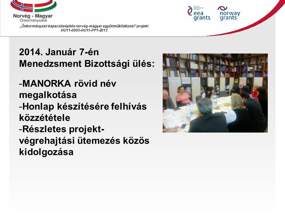 """""""Önkormányzati kapacitásépítés norvég ‐ magyar együttműködéssel projekt HU11-0005-HU11-PP1-2013 2014."""