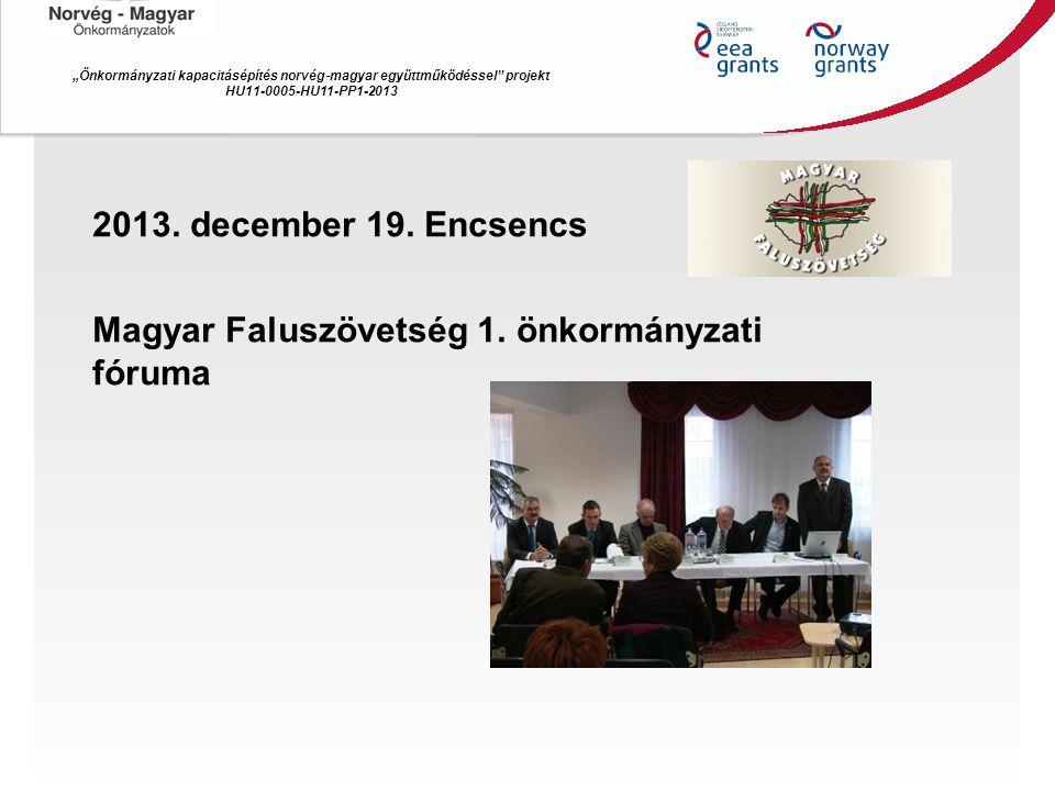 """""""Önkormányzati kapacitásépítés norvég ‐ magyar együttműködéssel projekt HU11-0005-HU11-PP1-2013 2013."""