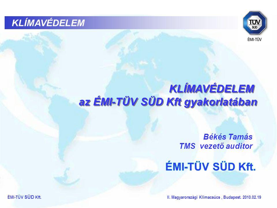 JI / CDM projektek validálása, verifikációja ÉMI-TÜV SÜD Kft.
