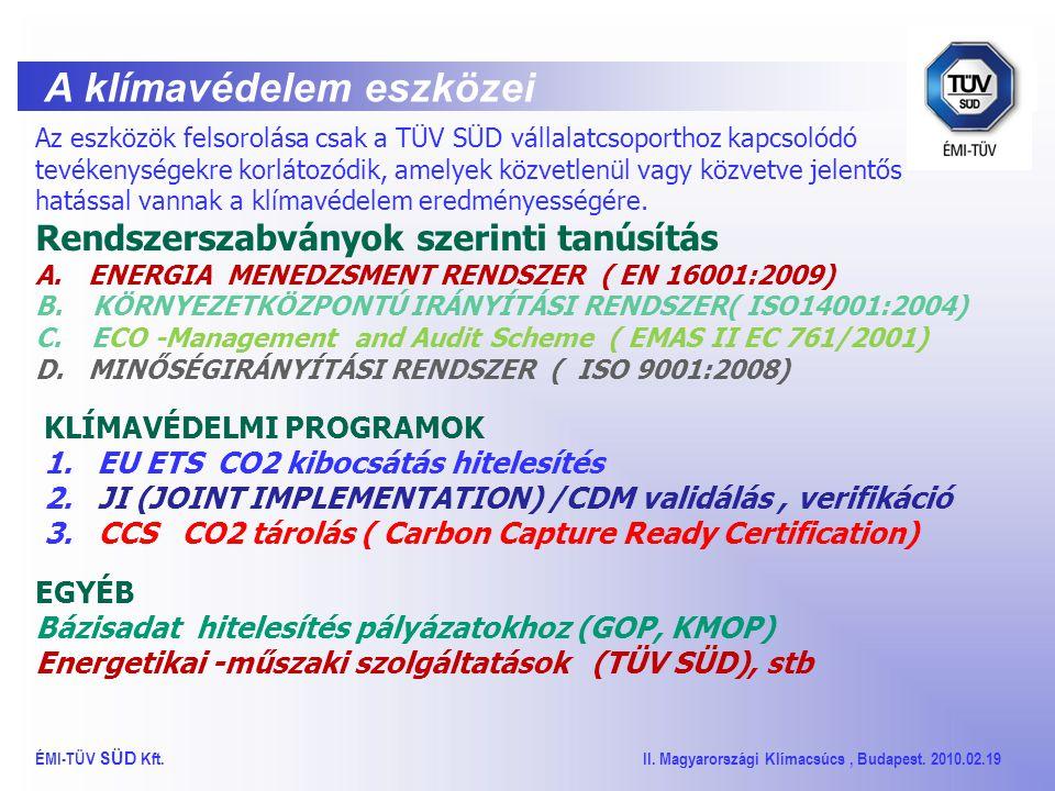 TÜV SÜD Társaságunk 1992-ben alakult, mint a német TÜV Süddeutschland AG.