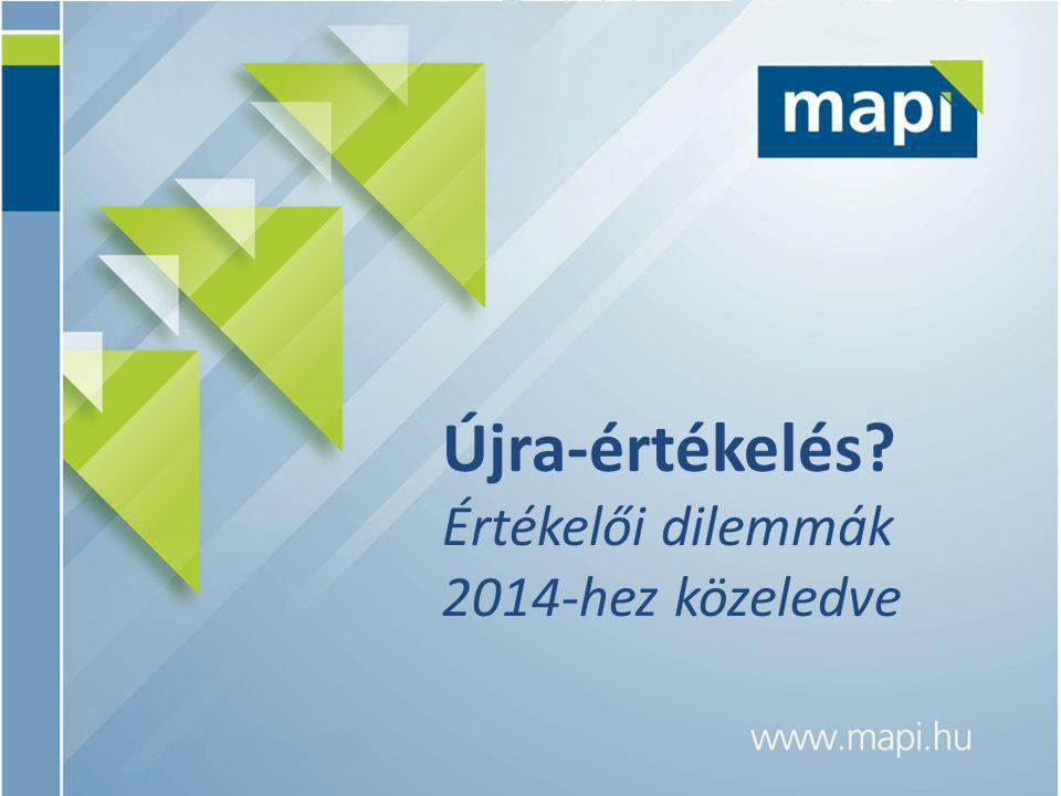 Újra-értékelés Értékelői dilemmák 2014-hez közeledve