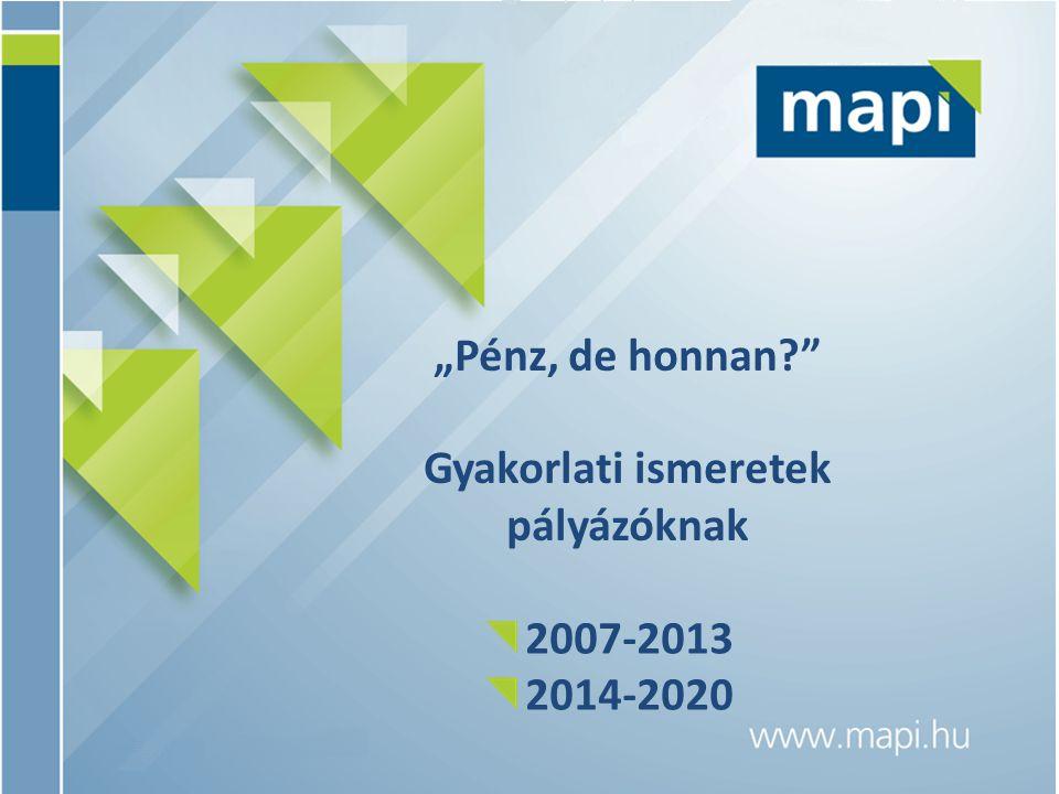 Tematika Háttér és alapfogalmak – 2013-ig Akarunk-e pályázni.