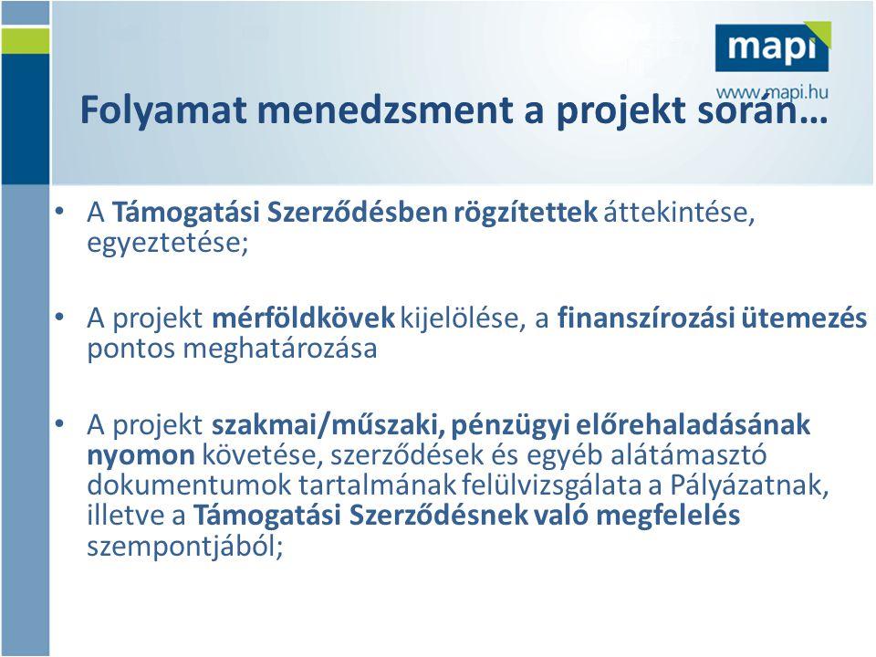 Adminisztráció a projekt során… • Kifizetési igénylések és időszakos beszámolók összeállítása és rögzítése a Pályázó tájékoztató felületen; • Közbeszerzési eljárások rögzítése a Pályázó tájékoztató felületen; • A támogatási szerződés módosításával kapcsolatos eljárás előkészítése, változás-bejelentések; • Projekt előrehaladási és záró jelentések összeállítása