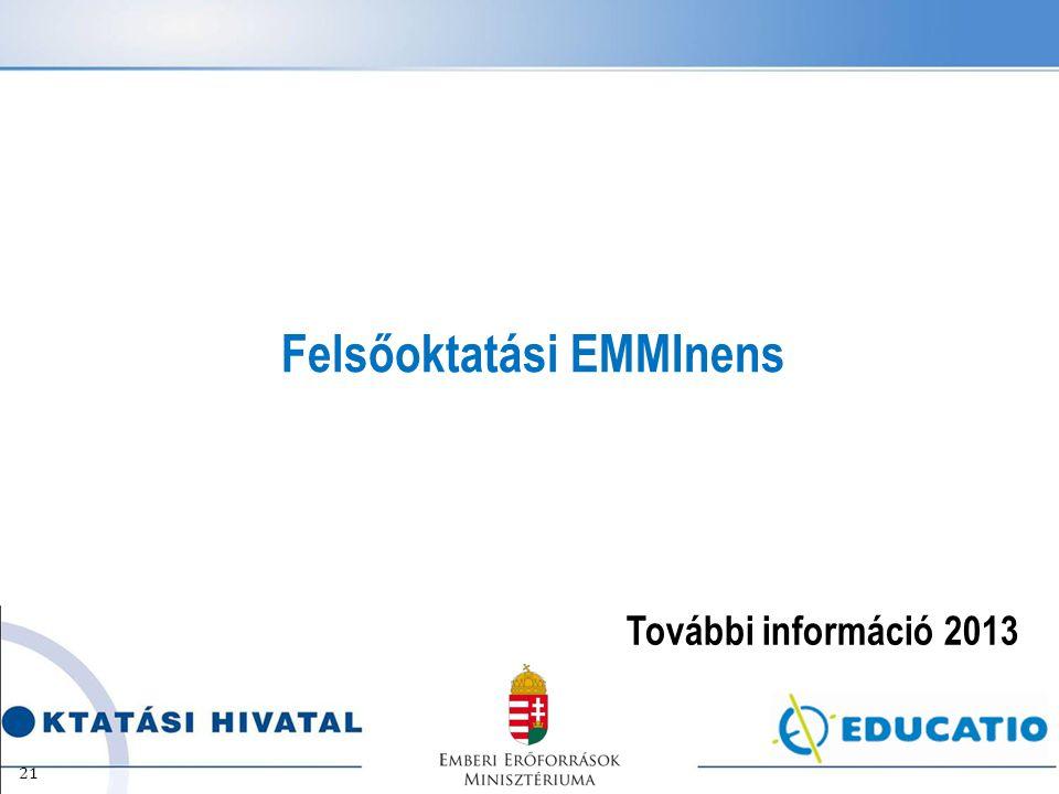 Felsőoktatási EMMInens További információ 2013 21